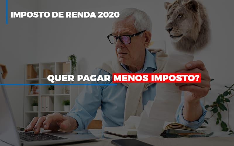 Imposto De Renda 2020 - IR 2020: Quer pagar menos imposto? Veja lista do que pode descontar ou não