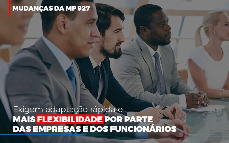Mudancas Da Mp 927 Exigem Adaptacao Rapida E Mais Flexibilidade - Abrir Empresa Simples - Mudanças da MP 927 exigem adaptação rápida e mais flexibilidade por parte das empresas e dos funcionários