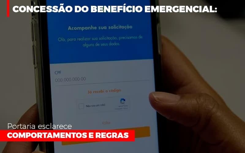 concessao-do-beneficio-emergencial-portaria-esclarece-comportamentos-e-regras - Concessão do benefício emergencial: portaria esclarece comportamentos e regras