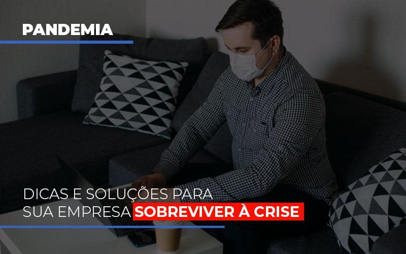 pandemia-dicas-e-solucoes-para-sua-empresa-sobreviver-a-crise - Pandemia: Dicas e soluções para sua empresa sobreviver à crise
