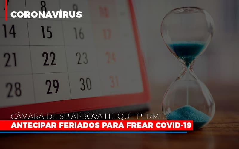 camara-de-sp-aprova-lei-que-permite-antecipar-feriados-para-frear-covid-19 - Câmara de SP aprova lei que permite antecipar feriados para frear covid-19